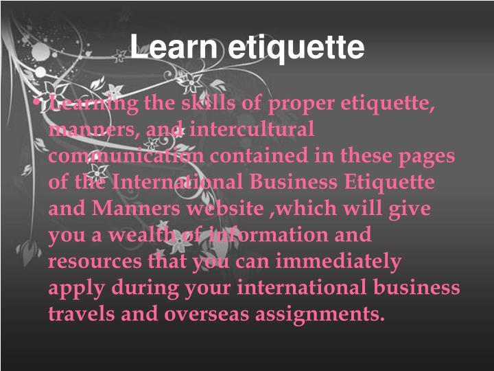 Learn etiquette