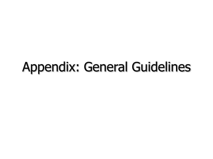 Appendix: General Guidelines