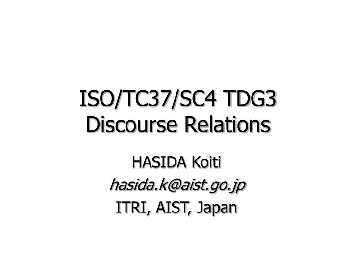 Iso tc37 sc4 tdg3 discourse relations