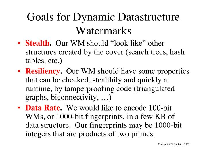 Goals for Dynamic Datastructure Watermarks