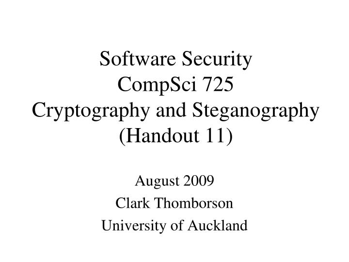 Software security compsci 725 cryptography and steganography handout 11