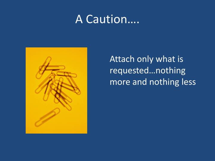 A Caution….