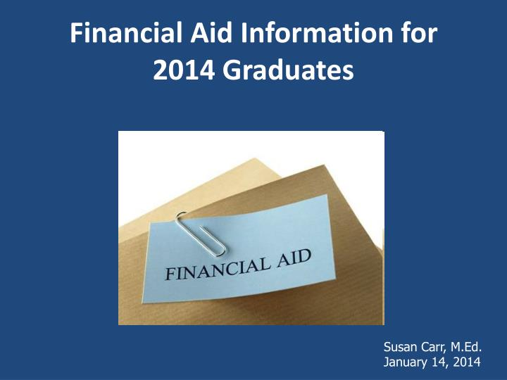 Financial aid information for 2014 graduates