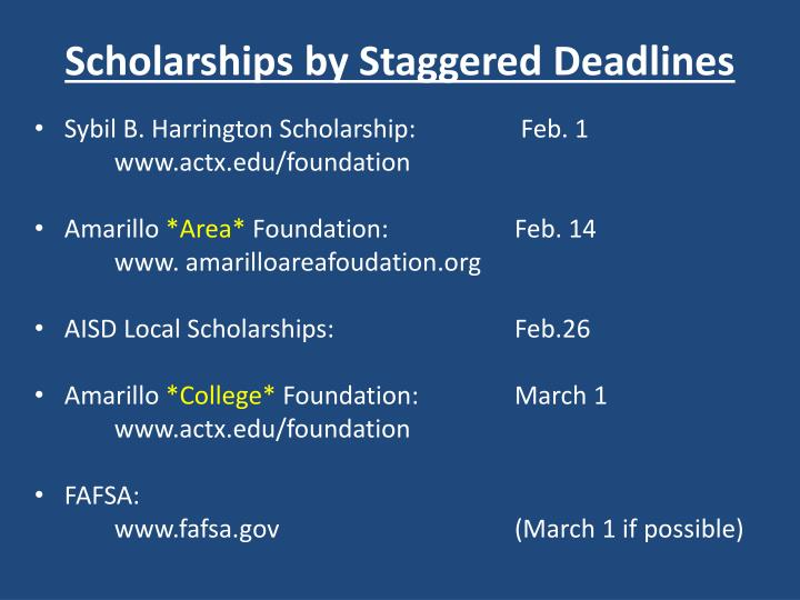 Scholarships by Staggered Deadlines