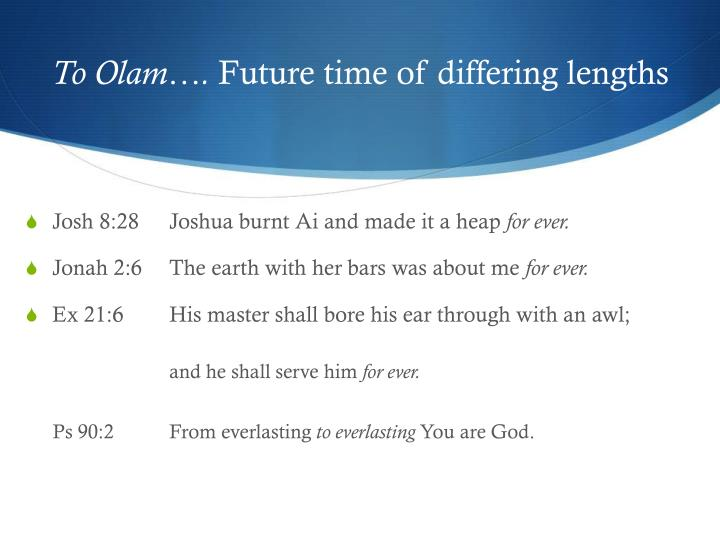 To olam future time of differing lengths