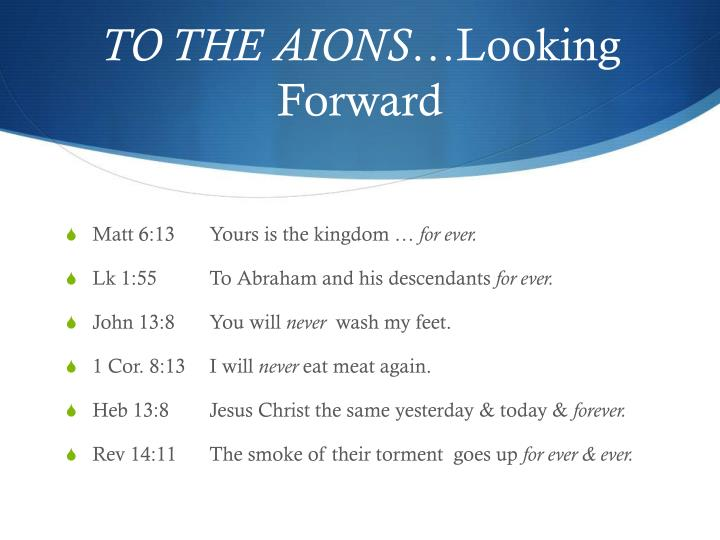 TO THE AIONS…