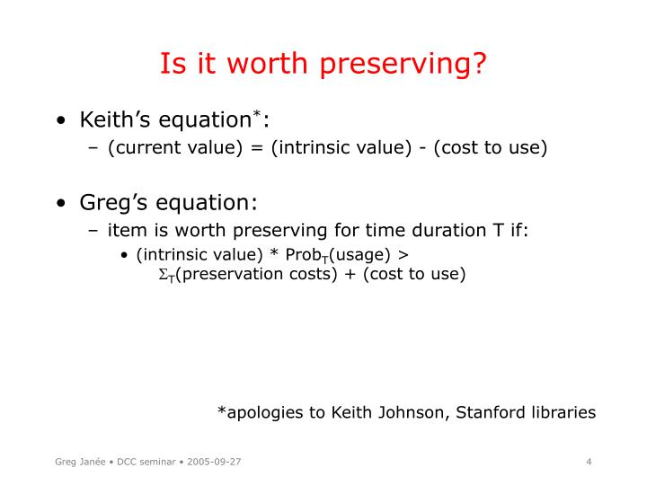Is it worth preserving?