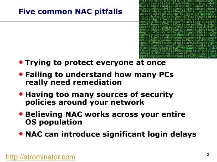 Five common NAC pitfalls