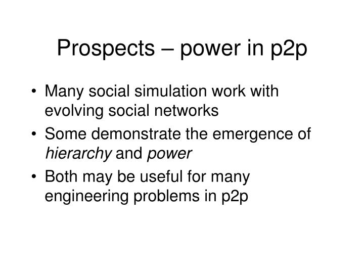 Prospects – power in p2p