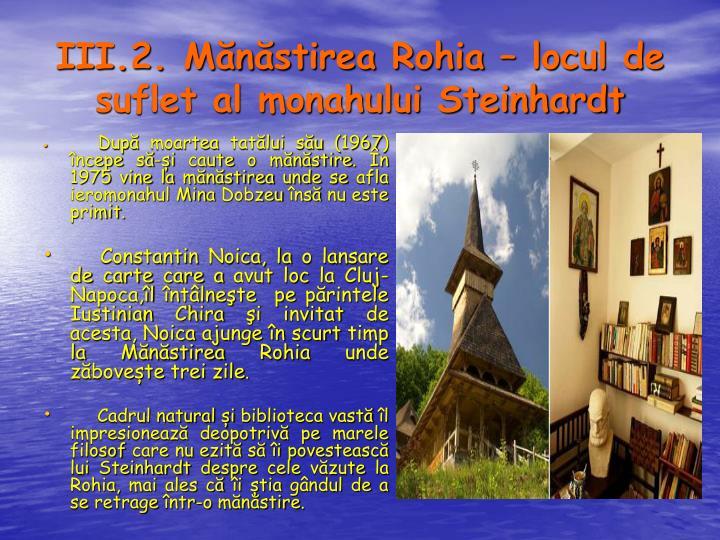 III.2. Mănăstirea Rohia –