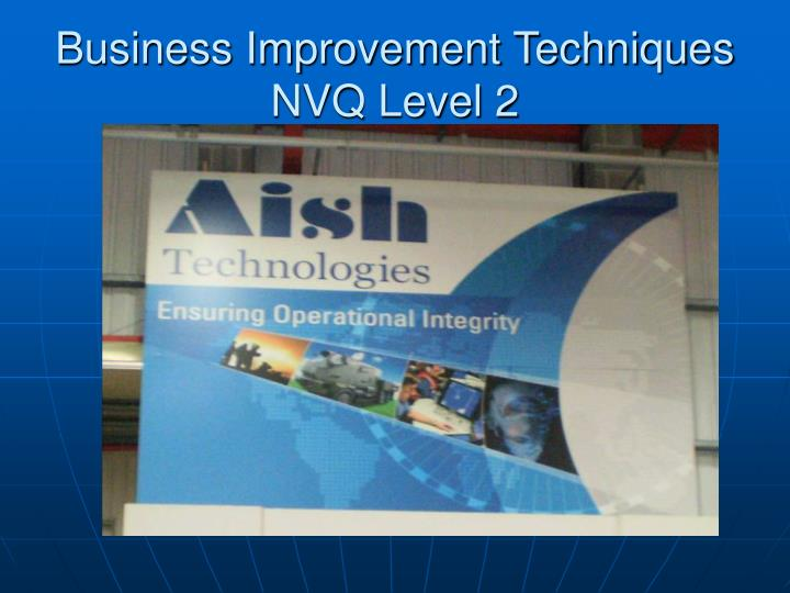 Business improvement techniques nvq level 2