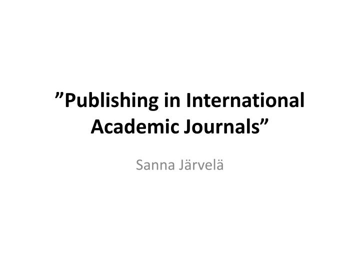 Publishing in international academic journals