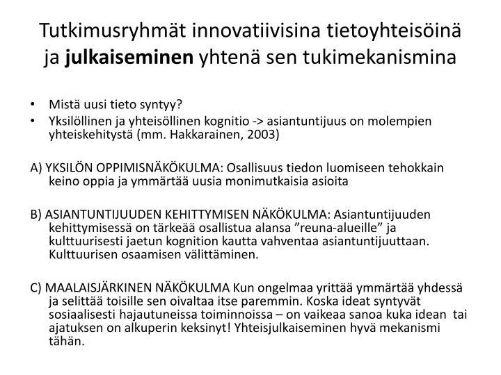 Tutkimusryhmät innovatiivisina tietoyhteisöinä ja