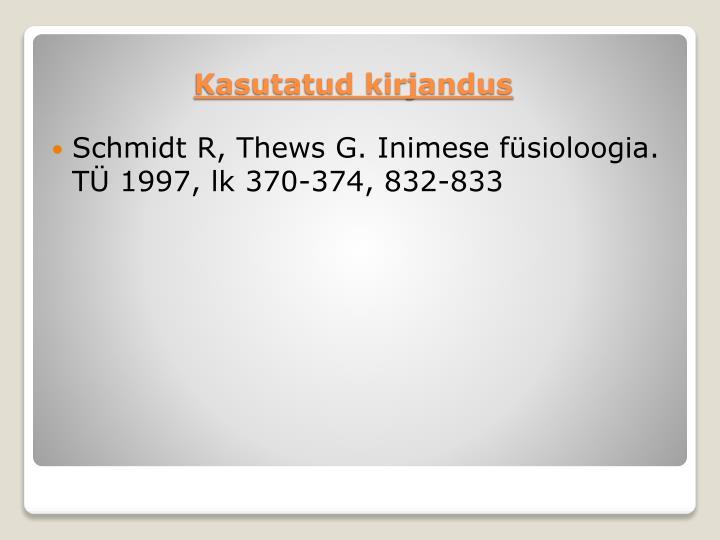 Schmidt R, Thews G. Inimese füsioloogia. TÜ 1997, lk 370-374, 832-833