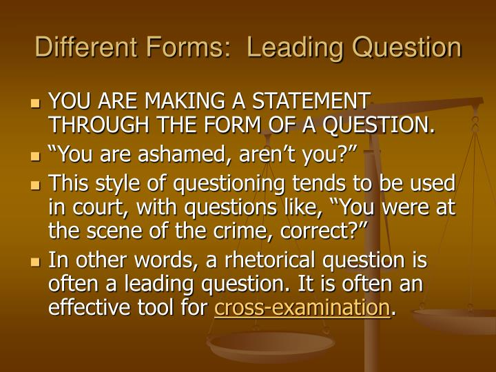 Different Forms:  Leading Question