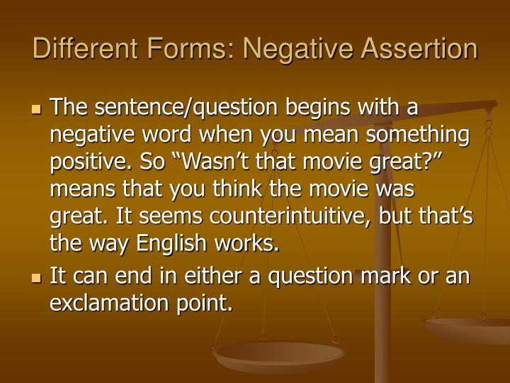 Different Forms: Negative Assertion