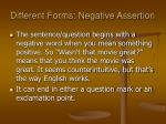 different forms negative assertion