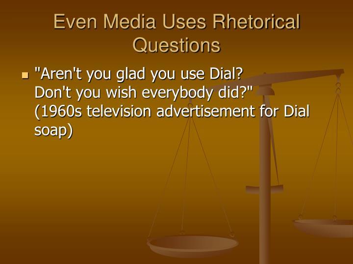 Even Media Uses Rhetorical Questions