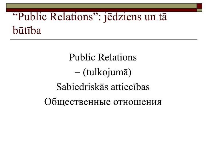"""""""Public Relations"""": jēdziens un tā būtība"""