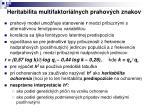 heritabilita multifaktori lnych prahov ch znakov