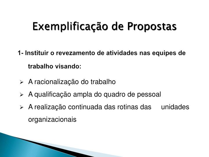 1- Instituir o revezamento de atividades nas equipes de trabalho visando:
