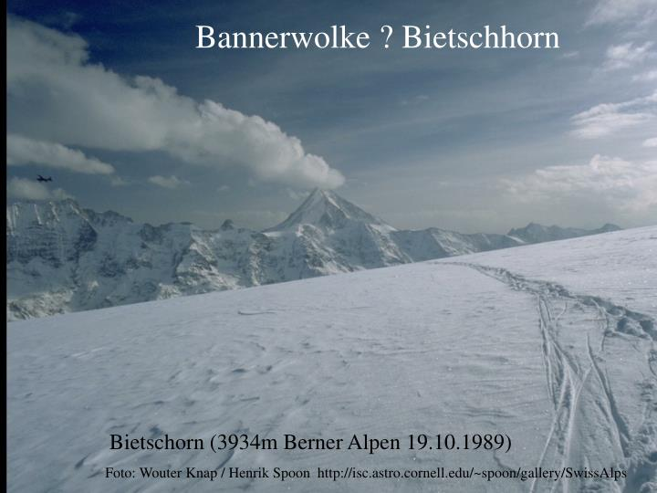 Bannerwolke ? Bietschhorn