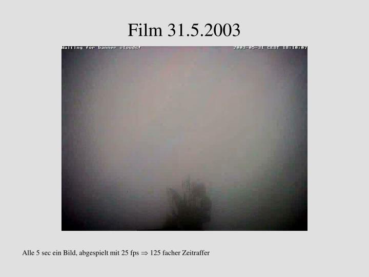 Film 31.5.2003