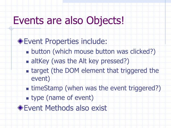 Events are also Objects!