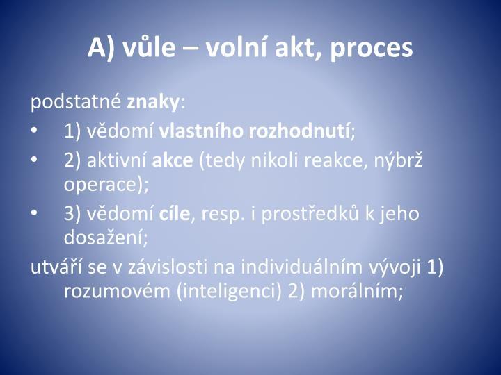 A) vůle – volní akt, proces