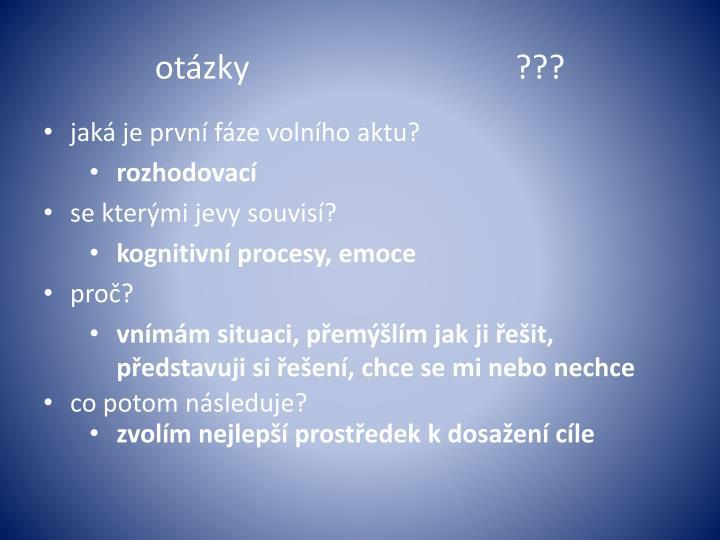otázky???