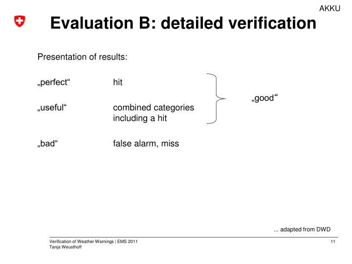 Evaluation B: detailed verification