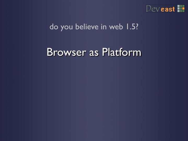 Browser as Platform