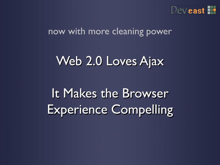 Web 2.0 Loves Ajax