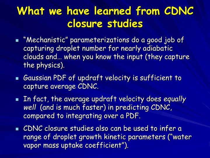 What we have learned from CDNC closure studies