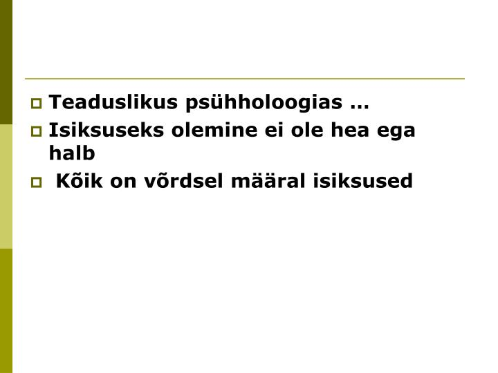 Teaduslikus psühholoogias …