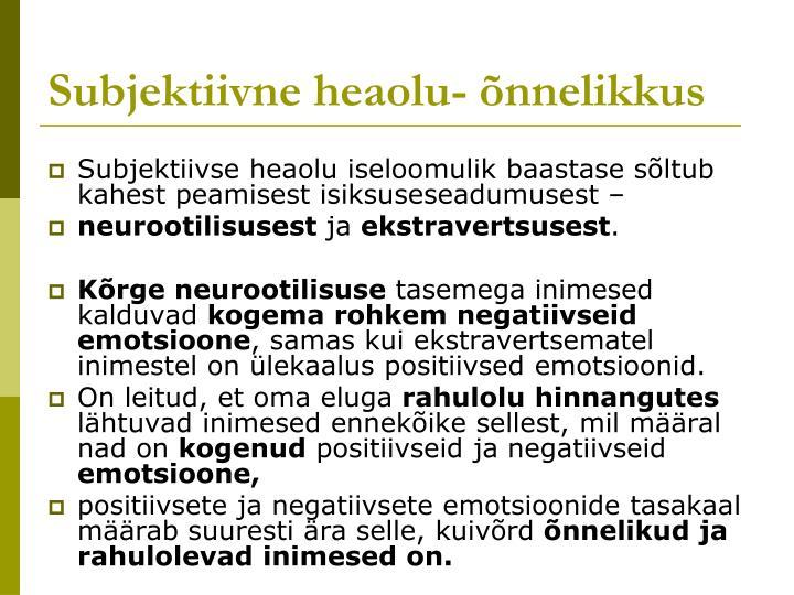 Subjektiivne heaolu- õnnelikkus