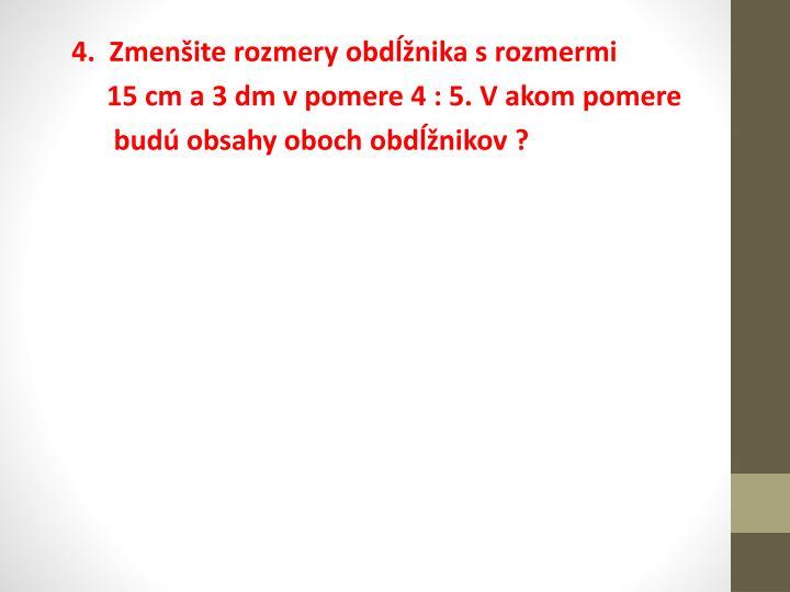 4.  Zmenšite rozmery obdĺžnika s rozmermi
