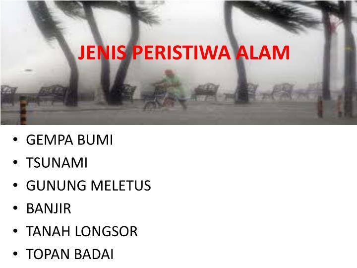 JENIS PERISTIWA ALAM