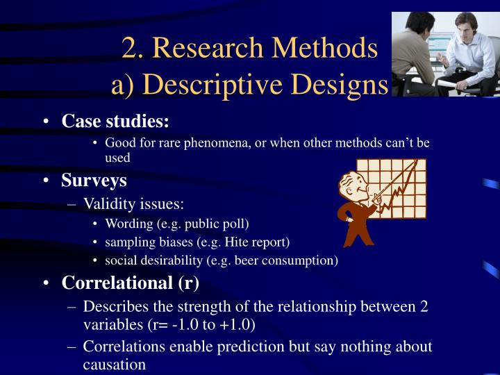 2. Research Methods                       a) Descriptive Designs