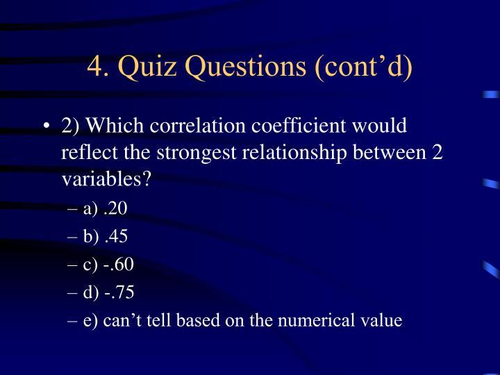 4. Quiz Questions (cont'd)