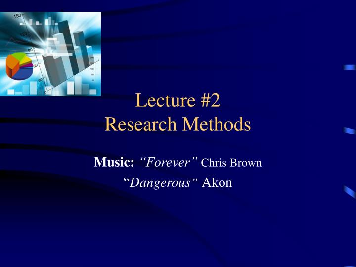 Lecture 2 research methods