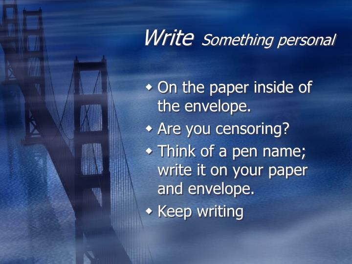 Write something personal