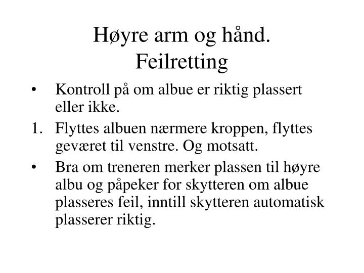 Høyre arm og hånd.