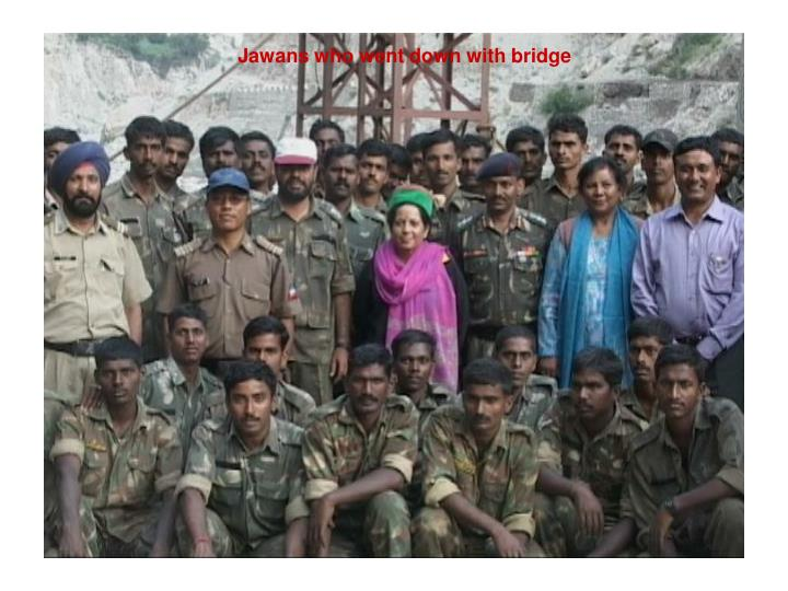 Jawans who went down with bridge