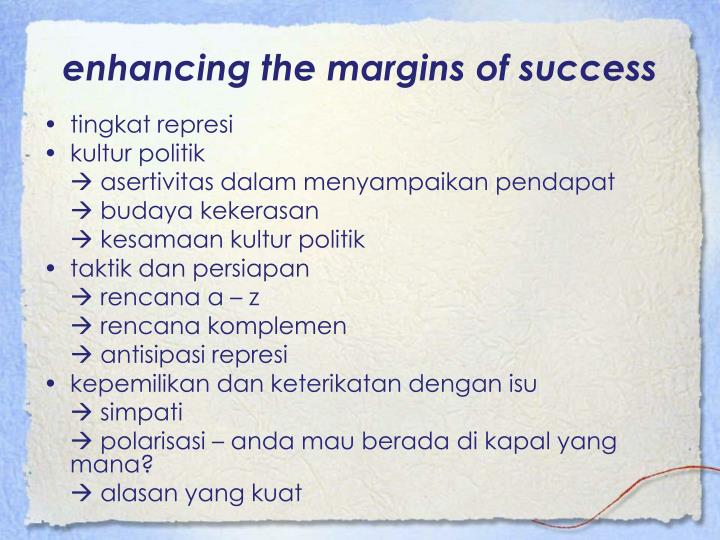 enhancing the margins of success
