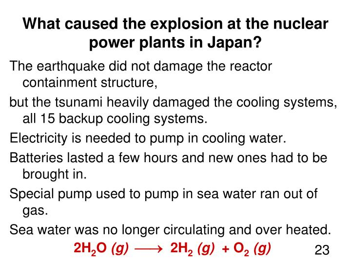 What caused the explosion at the nuclear power plants in Japan?