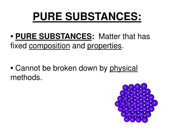 PURE SUBSTANCES: