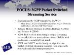 focus 3gpp packet switched streaming service