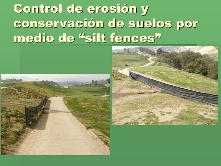 """Control de erosión y conservación de suelos por medio de """"silt fences"""""""