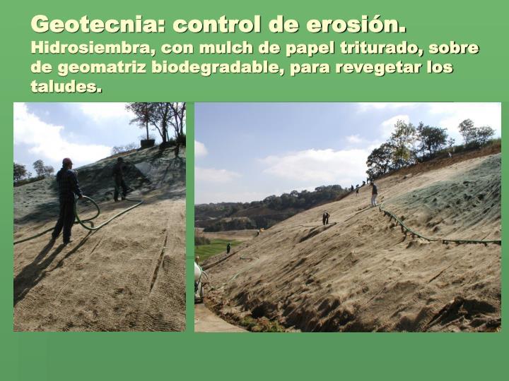 Geotecnia: control de erosión.